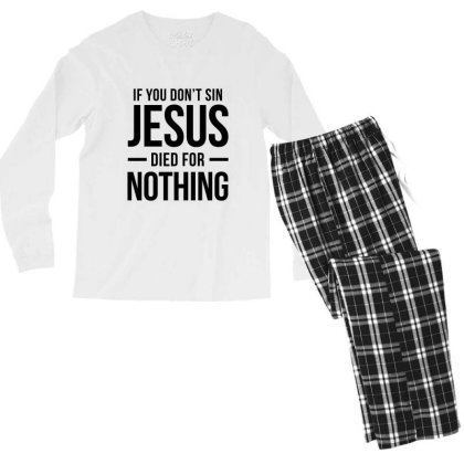 Jesus Died For Nothing Men's Long Sleeve Pajama Set Designed By Helloshop