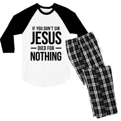 Jesus Died For Nothing Men's 3/4 Sleeve Pajama Set Designed By Helloshop