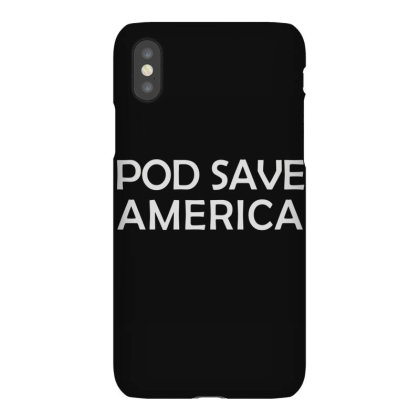 Pod Save America Iphonex Case Designed By Kakashop