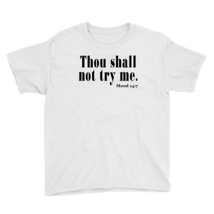 Thou Shall Not Try Me Youth Tee Designed By Jetstar99