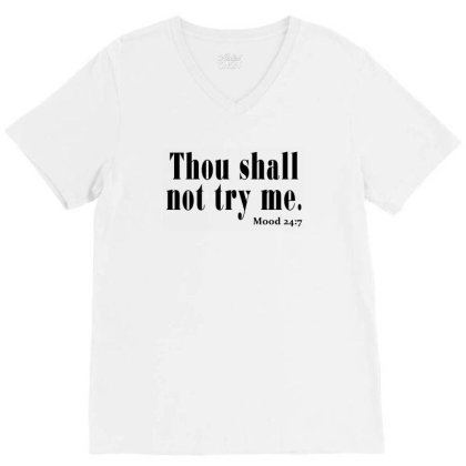 Thou Shall Not Try Me V-neck Tee Designed By Jetstar99