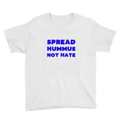 Spread Hummus Not Hate Youth Tee Designed By Wd650
