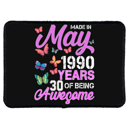Made In May 1990 Years 30 Of Being Awesome For Darl Rectangle Patch Designed By Sengul