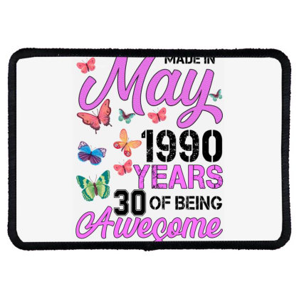 Made In May 1990 Years 30 Of Being Awesome For Light Rectangle Patch Designed By Sengul