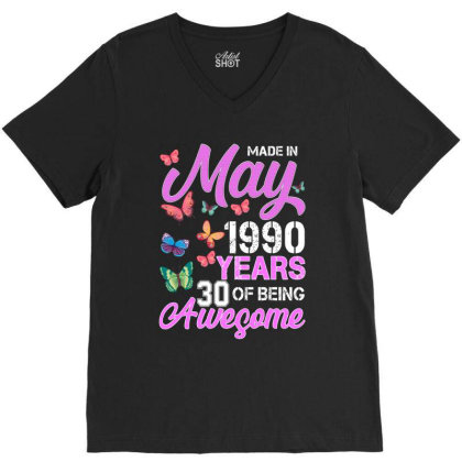 Made In May 1990 Years 30 Of Being Awesome For Darl V-neck Tee Designed By Sengul