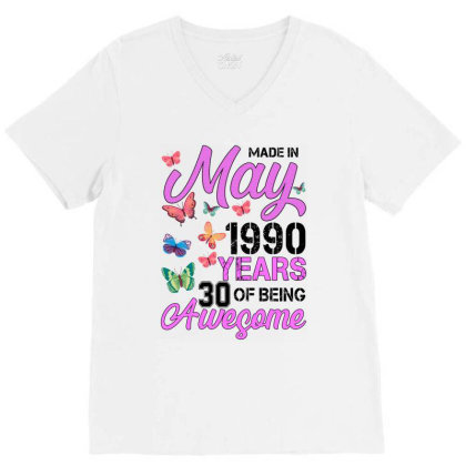 Made In May 1990 Years 30 Of Being Awesome For Light V-neck Tee Designed By Sengul