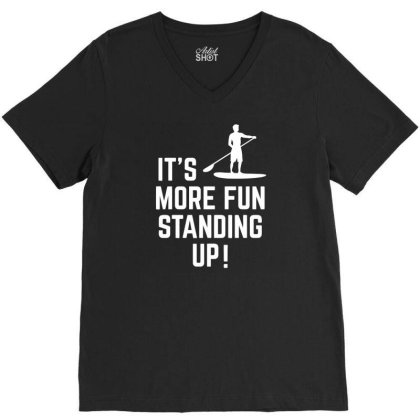 It's More Fun Standing Up! V-neck Tee Designed By Ramateeshirt