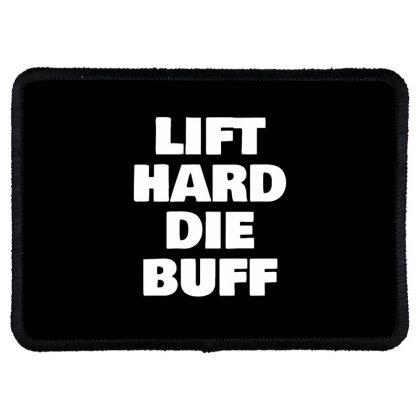 Lift Hard Die Buff Rectangle Patch Designed By Ramateeshirt