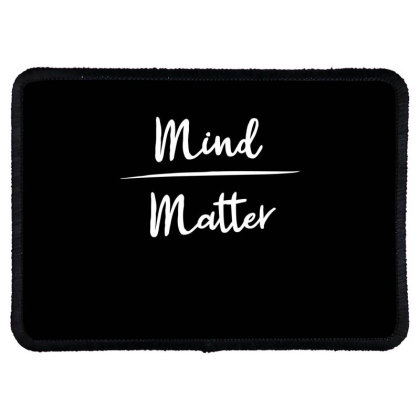 Mind Over Matter Rectangle Patch Designed By Ramateeshirt