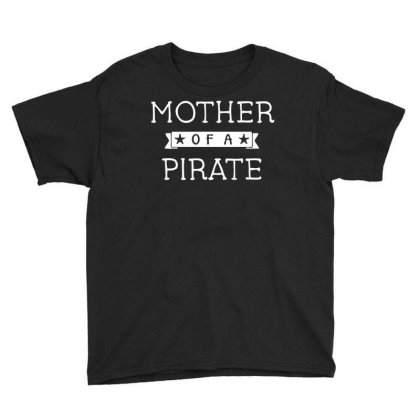 Mother Of A Pirate Youth Tee Designed By Ramateeshirt