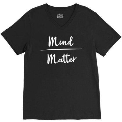 Mind Over Matter V-neck Tee Designed By Ramateeshirt