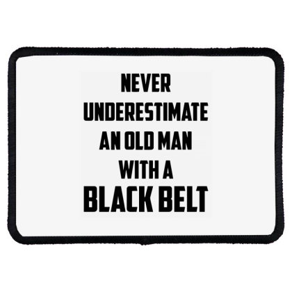 Never Underestimate An Old Man With A Black Belt Rectangle Patch Designed By Ramateeshirt