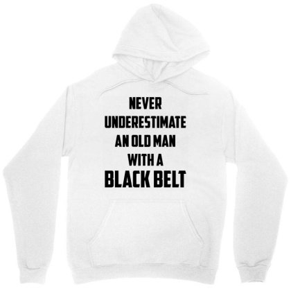 Never Underestimate An Old Man With A Black Belt Unisex Hoodie Designed By Ramateeshirt