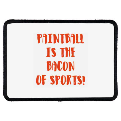 Paintball Is The Bacon Of Sports Rectangle Patch Designed By Ramateeshirt