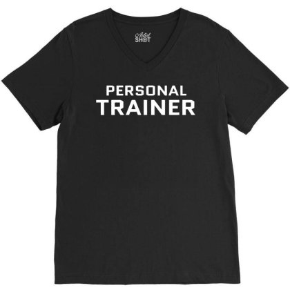 Personal Trainer V-neck Tee Designed By Ramateeshirt