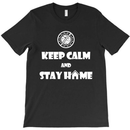Keep Calm And Stay Home T-shirt Designed By Twinklered.com