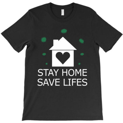 Stay Home Save Lifes Fight Covid19 T-shirt Designed By Twinklered.com