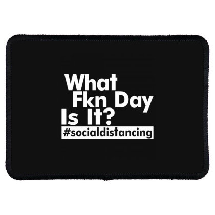 What Fkn Day Is It? Rectangle Patch Designed By Alececonello