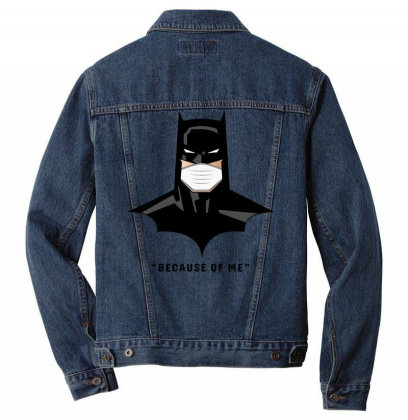 Batman Says Because Of Me Men Denim Jacket Designed By Honeysuckle