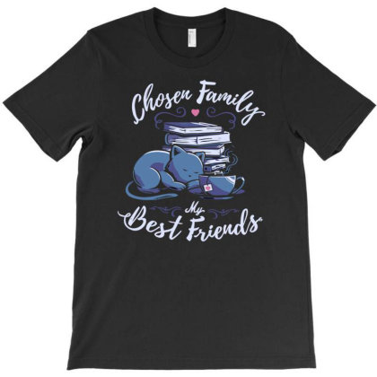Chosen Family   My Best Friends T-shirt Designed By Anis4