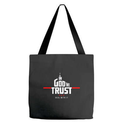 In God We Trust   Deal With It Tote Bags Designed By Talans