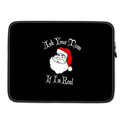 Ask Your Mom If I'm Real Santa Ugly Christmas Laptop Sleeve Designed By Talans