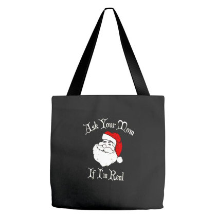 Ask Your Mom If I'm Real Santa Ugly Christmas Tote Bags Designed By Talans