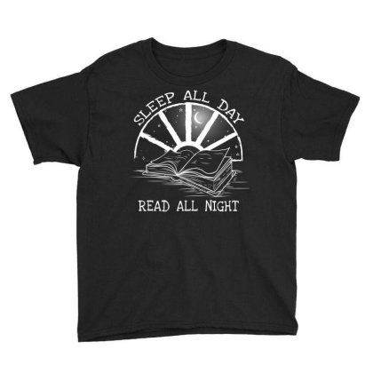 Sleep All Day Read All Night Book Lover Youth Tee Designed By Gurkan