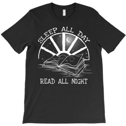 Sleep All Day Read All Night Book Lover T-shirt Designed By Gurkan