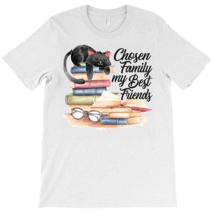 Chosen Family My Best Friends T-shirt Designed By Gurkan
