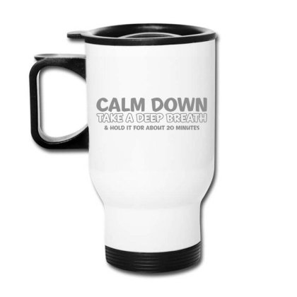 Calm Down Travel Mug Designed By H3lm1