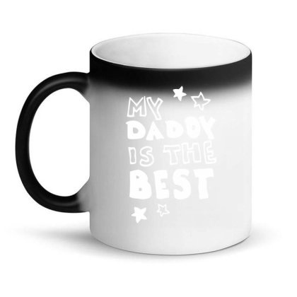 Daddy Is The Best Magic Mug Designed By Ramateeshirt