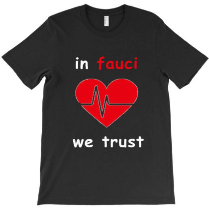 I Fauci We Trust T-shirt Designed By Elegance99