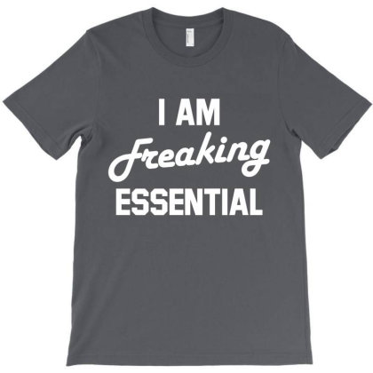 Im Freaking Essential T-shirt Designed By Shirt1na