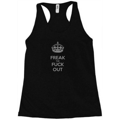 Freak The Fuck Out Racerback Tank Designed By H3lm1
