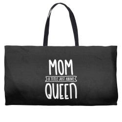 Mom A Title Just Above Queen Mother's Day Gift Weekender Totes   Artistshot