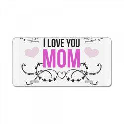 i love you mom for light License Plate | Artistshot