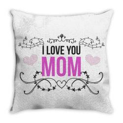 i love you mom for light Throw Pillow | Artistshot