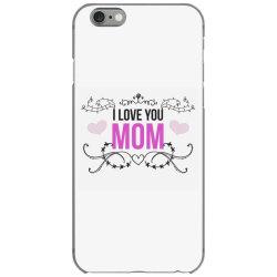 i love you mom for light iPhone 6/6s Case | Artistshot