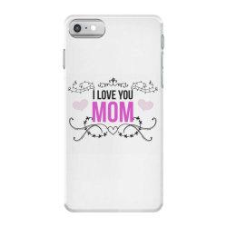 i love you mom for light iPhone 7 Case | Artistshot