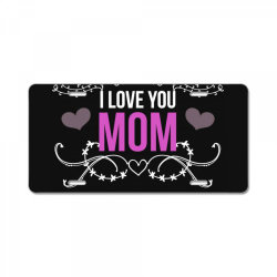 i love you mom for dark License Plate | Artistshot