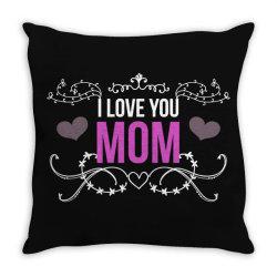 i love you mom for dark Throw Pillow | Artistshot