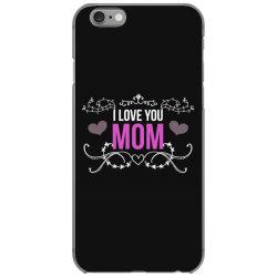 i love you mom for dark iPhone 6/6s Case | Artistshot