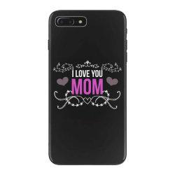 i love you mom for dark iPhone 7 Plus Case | Artistshot