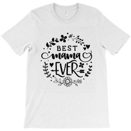 Best Mama Ever T-shirt Designed By Emardesign