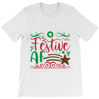 Christmas Festive Af T-shirt Designed By Perfect Designers