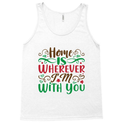 Christmas Home Is Where I'm With You Tank Top Designed By Perfect Designers