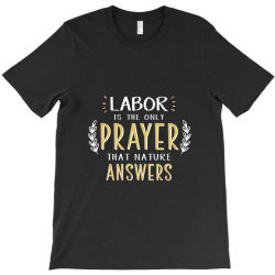 Labor Day Labor The Only Prayer T-shirt Designed By Perfect Designers