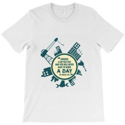 Labor Day Choose A Job You Love T-shirt Designed By Perfect Designers