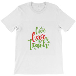 Labor Day Live Love Teach T-shirt Designed By Perfect Designers